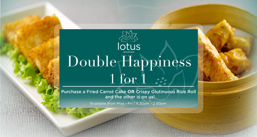 Lotus Kitchen Double Happiness Promotion! | Good Food Everyday